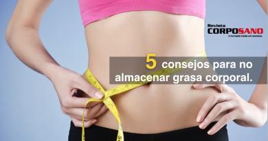 5 consejos para no almacenar grasa corporal