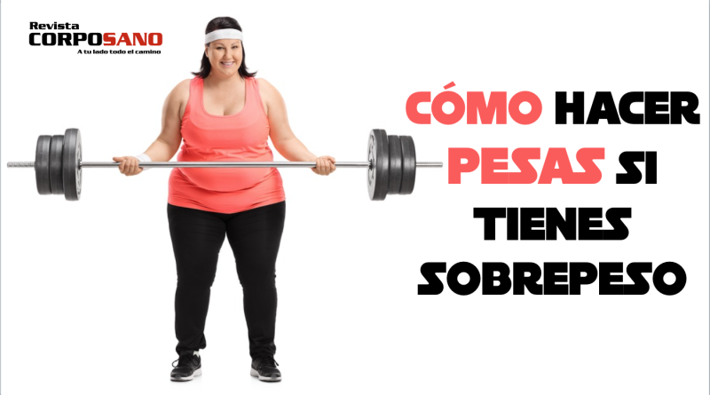 Cómo comenzar una rutina de pesas si tienes sobrepeso