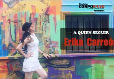 A quien seguir: Erika Carreón