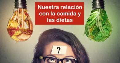 Nuestra relación con la comida y las dietas
