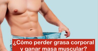 ¿Cómo perder grasa corporal y ganar masa muscular?