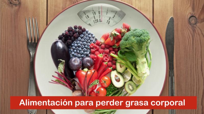 Alimentación para perder grasa corporal